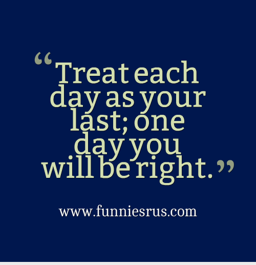 treat each day
